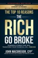 Cover for The top 10 reasons the rich go broke: powerful stories that will transform ...