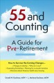Cover for 55 and counting: a guide for pre-retirement