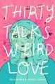 Cover for Thirty talks weird love