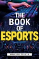 Cover for The book of esports: the official history of esports