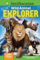 Cover for Smithsonian Wild Animal Explorer: 1500+ Incredible Facts, Plus Quizzes, Jok...