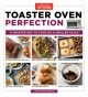 Cover for Toaster oven perfection: a smarter way to cook on a smaller scale