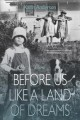 Cover for Before us like a land of dreams: a novel