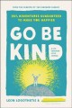 Cover for Go be kind: 28 adventures guaranteed to make you happier: a life-changing l...