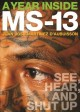 Cover for A Year Inside Ms-13: See, Hear, and Shut Up