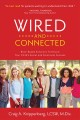 Cover for Wired and Connected: Brain-Based Solutions To Ensure Your Child's Social an...