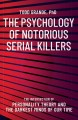 Cover for The Psychology of Notorious Serial Killers: The Intersection of Personality...