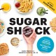 Cover for Sugar Shock!: The Hidden Sugar in Your Food and 100+ Smart Swaps to Cut Bac...