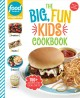 Cover for The big, fun kids cookbook / Food Network Magazine 150+ Recipes for Young C...