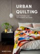 Cover for Urban Quilting: Quilt Patterns for the Modern-day Home
