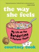Cover for The way she feels: my life on the borderline in pictures and pieces