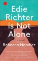 Cover for Edie Richter is not alone: a novel