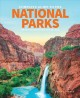 Cover for Complete guide to the national parks: all 61 treasures from coast to coast