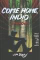 Cover for Come home, Indio: a memoir