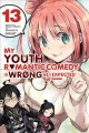 Cover for My youth romantic comedy is wrong, as I expected @comic. 13