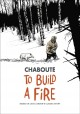 Cover for To Build a Fire: Based on Jack London's Classic Story