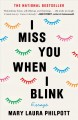 Cover for I miss you when I blink: essays