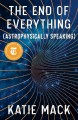 Cover for The end of everything: (astrophysically speaking)