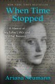Cover for When time stopped: a memoir of my father's war and what remains