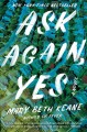 Cover for Ask again, yes: a novel
