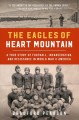 Cover for The Eagles of Heart Mountain: A True Story of Football, Incarceration, and ...
