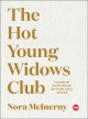 Cover for The Hot Young Widows Club: Lessons on Survival from the Front Lines of Grie...