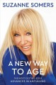 Cover for A new way to age: the most cutting edge advances in anti-aging
