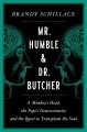 Cover for Mr. Humble and Dr. Butcher: a monkey's head, the Pope's neuroscientist, and...