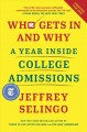 Cover for Who Gets in and Why: A Year Inside College Admissions