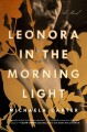 Cover for Leonora in the morning light: a novel