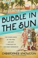 Cover for Bubble in the sun: the Florida boom of the 1920s and how it brought on the ...