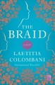 Cover for The braid: a novel