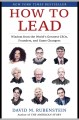 Cover for How to Lead: Wisdom from the World's Greatest Ceos, Founders, and Game Chan...