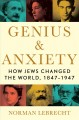 Cover for Genius & anxiety: how Jews changed the world 1847-1947