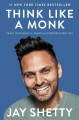 Cover for Think like a monk: train your mind for peace and purpose every day