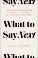 Cover for What to say next: successful communication in work, life and love -- with a...