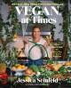 Cover for Vegan, at Times: 120+ Recipes for Every Day or Every So Often