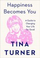 Cover for Happiness Becomes You: A Guide to Changing Your Life for Good