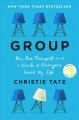 Cover for Group: how one therapist and a circle of strangers saved my life
