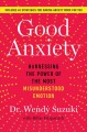 Cover for Good Anxiety: Harnessing the Power of the Most Misunderstood Emotion