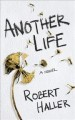 Cover for Another life: a novel