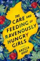 Cover for The care and feeding of ravenously hungry girls