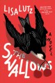 Cover for The swallows: a novel