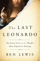 Cover for The Last Leonardo: The Secret Lives of the World's Most Expensive Painting