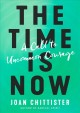 Cover for The Time Is Now: A Call to Uncommon Courage