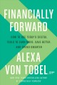 Cover for Financially forward: how to use today's digital tools to earn more, save be...