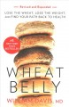 Cover for Wheat belly: lose the wheat, lose the weight, and find your path back to he...