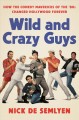 Cover for Wild and Crazy Guys: How the Comedy Mavericks of the '80s Changed Hollywood...