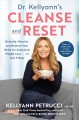 Cover for Dr. Kellyann's cleanse and reset / Detoxify, Nourish, and Restore Your Body...