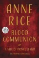 Cover for Blood communion: a tale of prince lestat [Large Print]